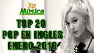 TOP 20 POP EN INGLES ENERO 2016
