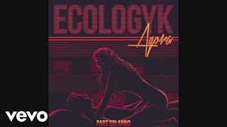 E-Cologyk - Agora (Pseudo Video) ft. Solanno