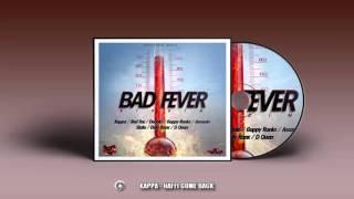 Kappa - Haffi Come Back - Bad Fever Riddim (2015)