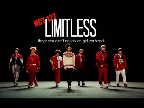 NCT 127 Limitless ~ Things You Didn't Notice/Fangirl ver./ Crack