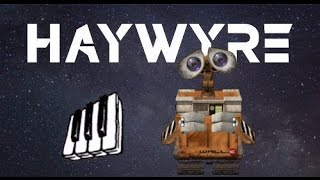 Haywyre - Jam Session (WALL-E MV) [1080p]