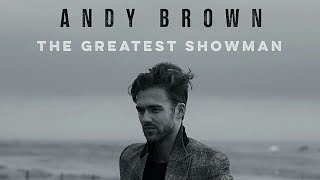 The Greatest Show - Andy Brown (Lyrics)