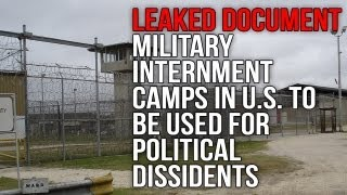 Leaked Document: Millitary Internment Camps in U.S. to be Used for Political Dissidents