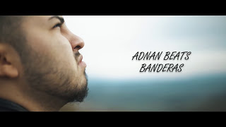 ADNAN BEATS - BANDERAS [OFFICIAL HD VIDEO]