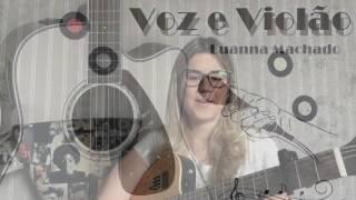 Luanna Machado (cover) - É SÓ ME CHAMAR (Mariana Fagundes - Part: Naiara Azevedo)