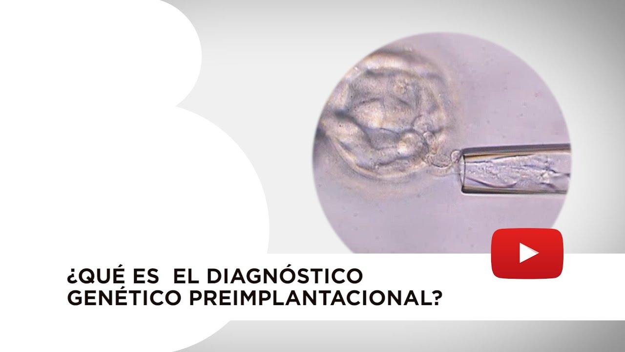 Diagnóstico Genético Preimplantacional DGP