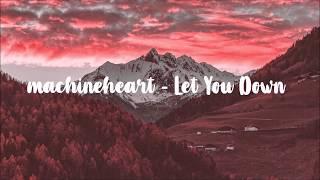 machineheart - Let You Down (lyrics)
