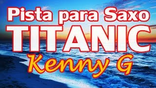 Pista para Saxo - Titanic (My Heart Will Go On) - Kenny G