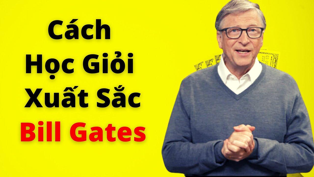 Phương pháp học tập xuất sắc của Bill Gates