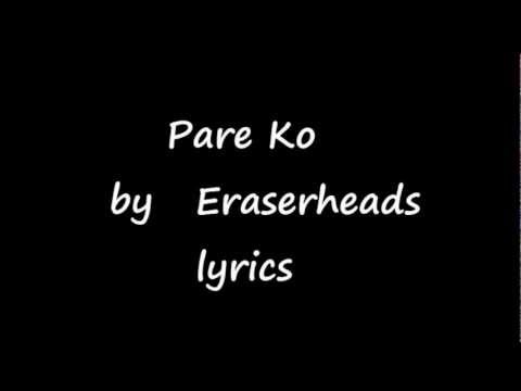 Pare Ko de Eraserheads Letra y Video