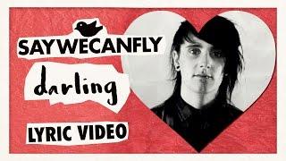 "SayWeCanFly - ""Darling"""