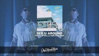 "Ty Dolla Sign Type Beat - ""See U Around"" | Tyga Type Beat | Bouncy Hip-Hop"