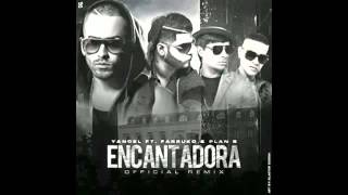 Yandel Ft. Plan B Y Farruko - Encantadora (Remix) (Preview)