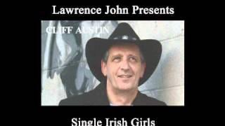 Lawrence John Presents - Cliff Austin - Single Irish Girls