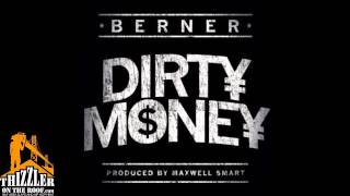 Berner - Dirty Money [Prod. Maxwell Smart] [Thizzler.com]