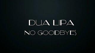 Dua Lipa - No Goodbyes (Letra en Español)