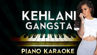 Kehlani - Gangsta | Piano Karaoke Instrumental Lyrics Cover Sing Along