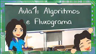 Quer aprender a programar? Aula 1 - Algoritmos e Fluxogramas