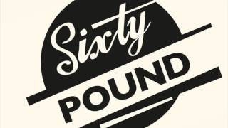 Sixty Pound - One after 909