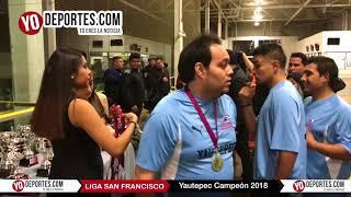 Yautepec Campeón de la Liga San Francisco 2018