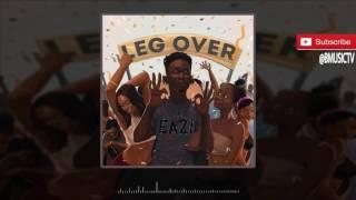 Mr Eazi    Leg Over OFFICIAL AUDIO 2016