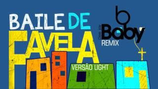 BAILE DE FAVELA  ( MC JOÃO )LIGHT REMIX DJ BABY  2016