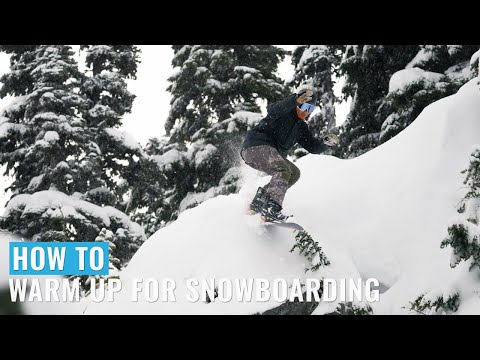 How To Warm Up For A Day's Snowboarding