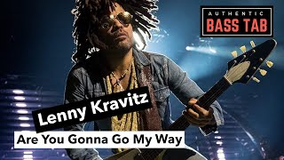 ARE YOU GONNA GO MY WAY - Lenny Kravitz - Bass Cover /// Bruno Tauzin