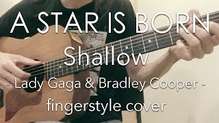 "[TAB] Shallow - Lady Gaga & Bradley Cooper / ""A Star Is Born"" movie theme"