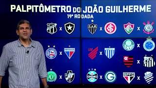 PALPITÔMETRO DO JOÃO GUILHERME! Palpites da 19° rodada do Campeonato Brasileiro