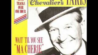 You've got that thing :  Maurice Chevalier..( in english  )