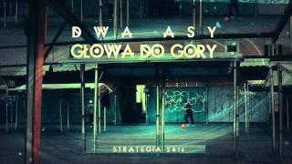 12. DWA ASY - Głowa do Góry feat.Sigma (prod.Ariel)