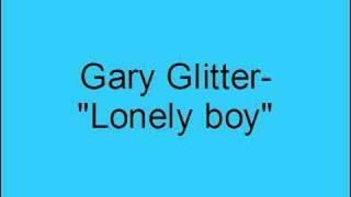 Gary Glitter- Lonely boy