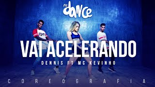 Vai Acelerando - Dennis ft. Mc Kevinho | FitDance TV (Coreografia) Dance Video