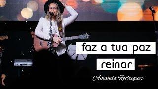 Faz a Tua Paz Reinar - Amanda Rodrigues Feat  Samuel Mizrahy