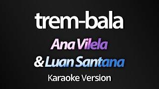 TREM-BALA (Karaoke Version) - Ana Vilela & Luan Santana