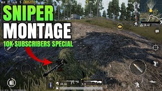 SNIPER MONTAGE | 10k SUBSCRIBERS SPECIAL! | PUBG Mobile