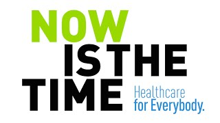 NOW IS THE TIME: Healthcare for Everybody TRAILER