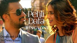 Pehli Dafa Ringtone | Atif Aslam | Latest 2017 Hindi Ringtone