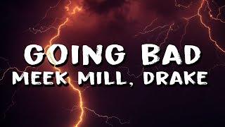 Meek Mill - Going Bad (feat. Drake) (Lyrics)