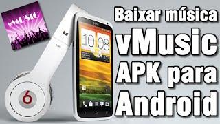 vMusic Pro APK - aplicativo bom para baixar músicas e ouvir mp3 de graça pelo Android