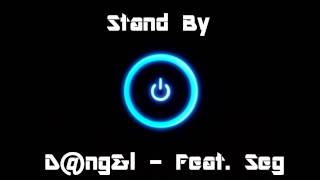 D@ngel - Stand By  Feat Seg