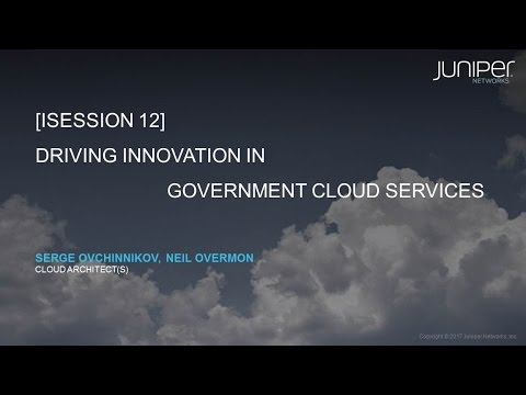 GTI2017 Sn12a Driving Innovation in Governmeent Cloud Services - Juniper