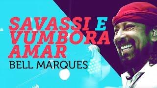 Bell Marques - Savassi e Vumbora Amar | Nosso Som 2015 (Youtube Carnaval)