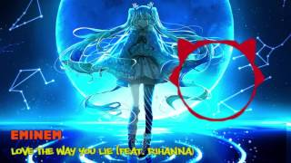 Eminem - Love The Way You Lie (feat. Rihanna) [NIGHTCORE]