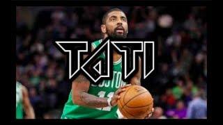 "Kyrie Irving Mix: ""Tati"" (6ix9ine)"