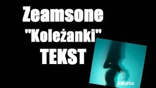 "Zeamsone ""Koleżanki"" TEKST"