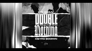 """Big Sean & Metro Boomin - """"Who's Stopping Me"""" (prod. Metro & Earlly Mac)"""