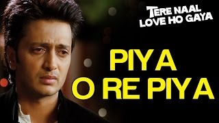 Piya O Re Piya (Sad) - Tere Naal Love Ho Gaya | Riteish Deshmukh & Genelia D'Souza | Atif Aslam
