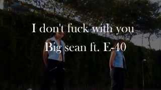 @feelthebeatdp / I dont fuck with you - Big Sean ft E-40